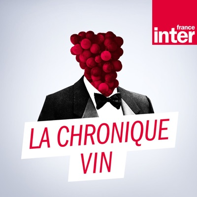 podcast - La Chronique vin sur France Inter
