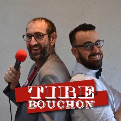 podcast - Tire Bouchon