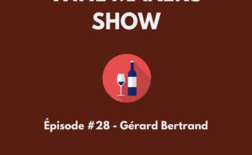 #28 – Gérard Bertrand – 12/10/2020